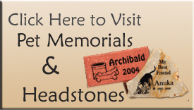 Check out our new Pet Memorial and Headstone website